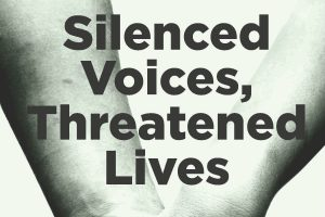 Silenced Voices, Threatened Lives Report