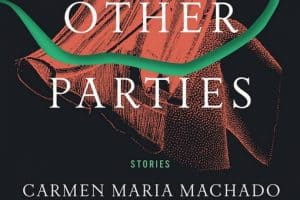 Book cover of Her Body and Other Parties by Carmen Maria Machado