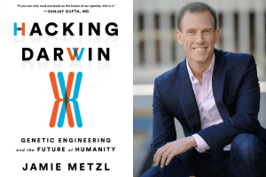 Jamie Metzl headshot and the cover of Hacking Darwin: Genetic Engineering And The Future Of Humanity