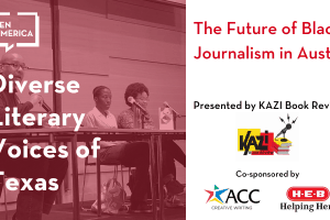 Diverse Literary Voices of Texas - The Future of Black Journalism in Austin