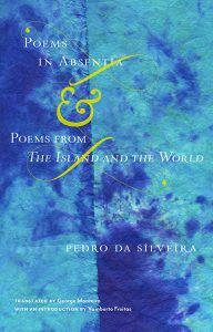 Pedro da Silveira - Poems in Absentia & Poems from The Island and the World