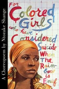 Ntozake Shange - for colored girls who have considered suicide when the rainbow is enuf