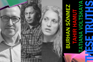 These Truths: Cry, the Beloved Country with Tatiana Voltskaya, Tahir Hamut, and Burhan Sönmez
