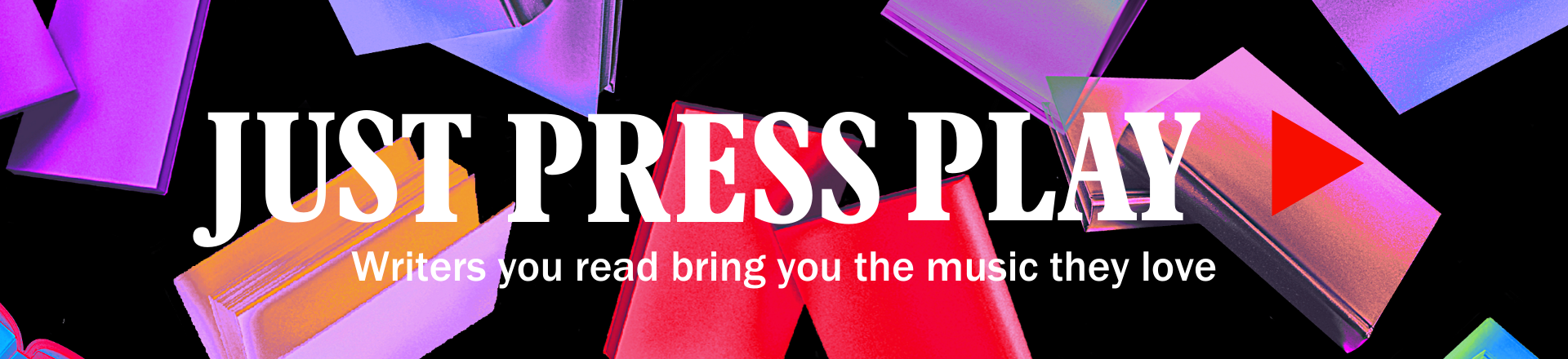 Just Press Play: Writers you read bring you the music they love