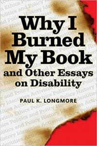Paul Longmore - Why I Burned My Book and Other Essays on Disability