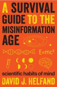 David Helfand - A Survival Guide To The Misinformation Age book cover