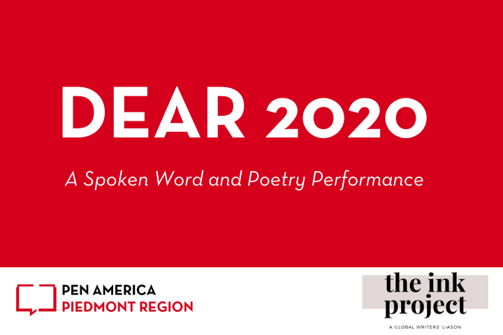 """On top: """"Dear 2020: A Spoken Word and Poetry Performance"""" in text; PEN America and The Ink Project logos on the bottom"""