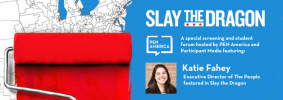 """On the left: red paint being painted over a map of the United States; on the right: """"Slay the Dragon: A special screening and student forum hosted by PEN America and Participant Media featuring: Katie Fahey, Executive Director of the People, featured in Slay the Dragon"""""""