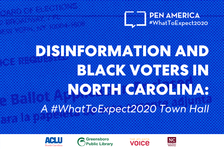 """""""Ballot Application Enclosed"""" envelope with blue overlay as backdrop; on top: """"PEN America #WhatToExpect 2020, Disinformation and Black Voters in North Carolina: A #WhatToExpect2020 Town Hall"""" and partner logos at the bottom"""