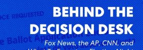 """""""Ballot Application Enclosed"""" envelope with blue overlay as backdrop and with text on top: """"PEN America #WhatToExpect2020, Behind the Decision Desk: Fox News, the AP, CNN, and What To Expect on Election Night"""""""