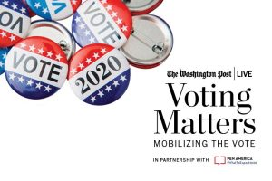 """""""Vote"""" and """"2020"""" buttons with The Washington Post Live logo, the text """"Mobilizing the Vote,"""" and """"in Partnership with PEN America #WhatToExpect2020"""""""